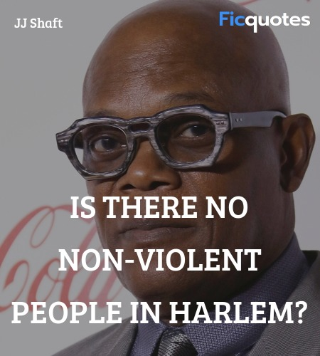 Is there no non-violent people in Harlem quote image