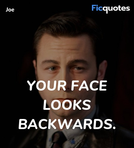 Your face looks backwards quote image