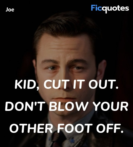 Kid, cut it out. Don't blow your other foot off... quote image