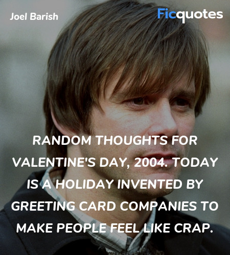 random thoughts for Valentine's day, 2004. Today ... quote image