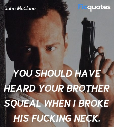 You should have heard your brother squeal when I ... quote image