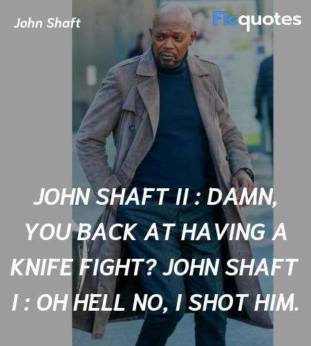 Oh hell no, I shot him quote image