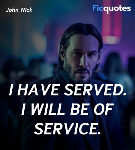 I have served. I will be of service. image