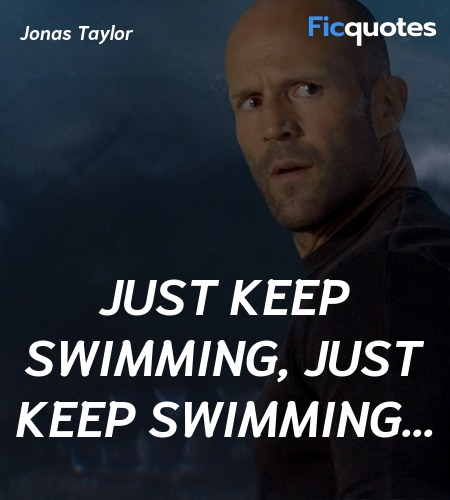 Just keep swimming, just keep swimming quote image