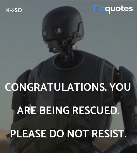 Congratulations. You are being rescued. Please do... quote image