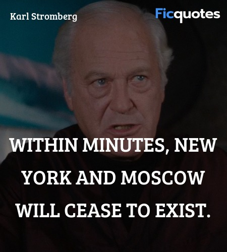 Within minutes, New York and Moscow will cease to ... quote image