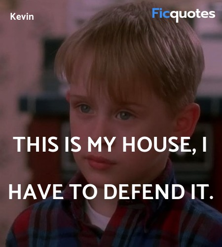 This is my house, I have to defend it. image