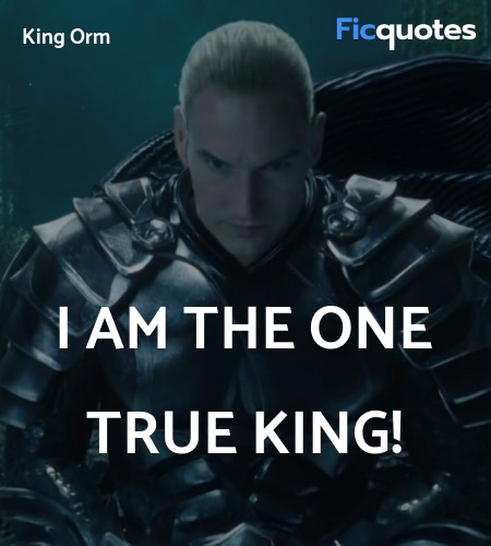 I am the one true king quote image