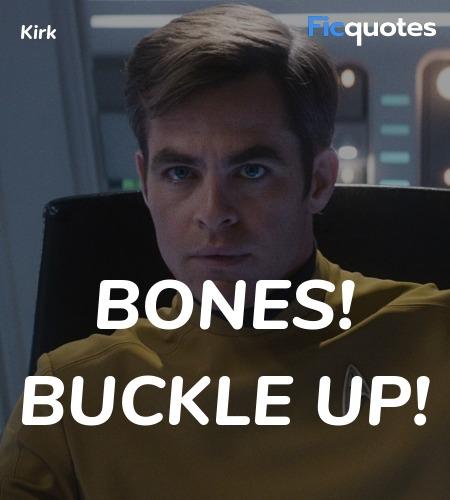 Bones! Buckle up quote image