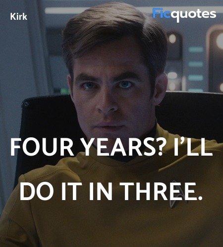 Four years? I'll do it in three quote image