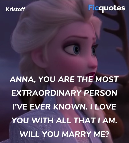 anna you are the most extraordinary person i ve frozen ii