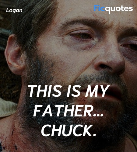 This is my father... Chuck quote image