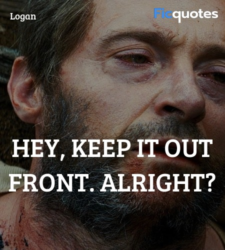 Hey, keep it out front. Alright quote image