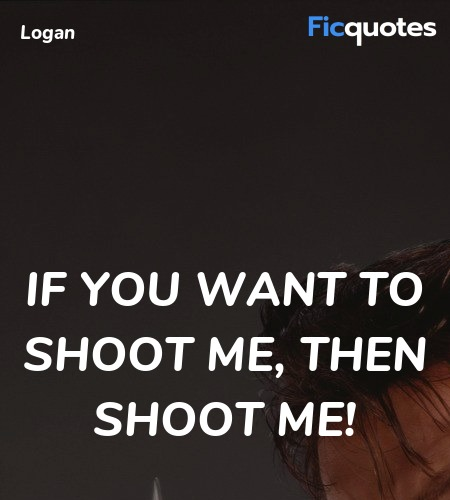 If you want to shoot me, then shoot me! image