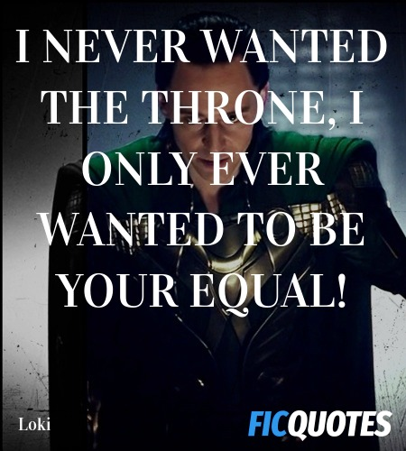 I never wanted the throne, I only ever wanted to be your equal! image