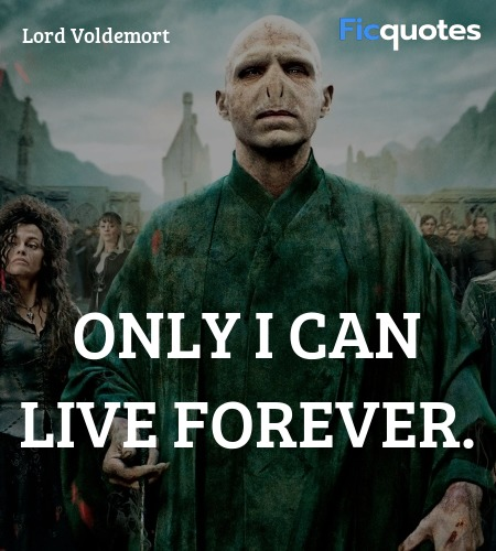 Only I can live forever quote image
