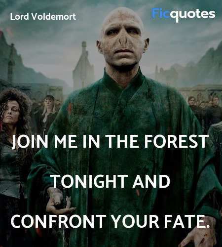 Join me in the forest tonight and confront your ... quote image