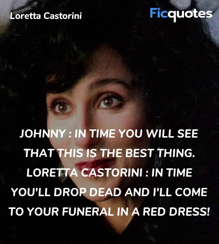 In time you'll drop dead and I'll come to your ... quote image