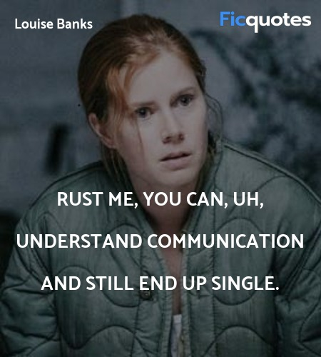rust me, you can, uh, understand communication and... quote image