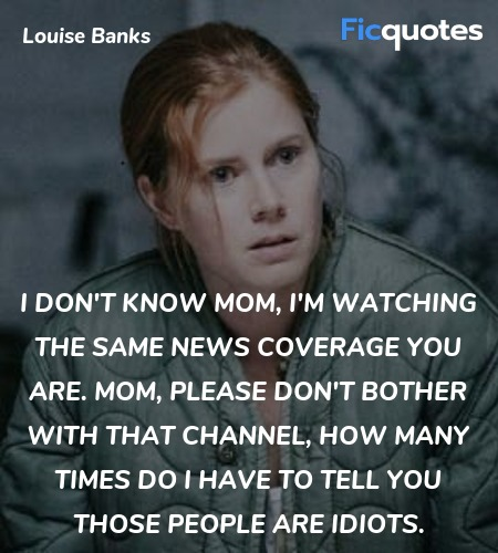I don't know Mom, I'm watching the same news ... quote image