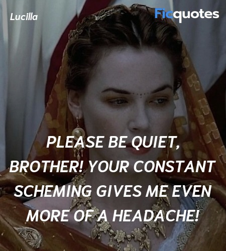 Please be quiet, brother! Your constant scheming ... quote image