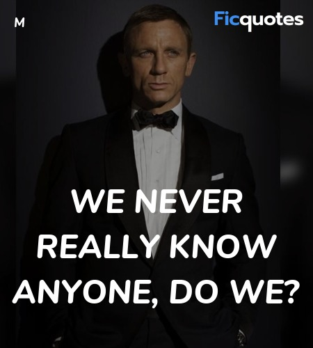 We never really know anyone, do we quote image