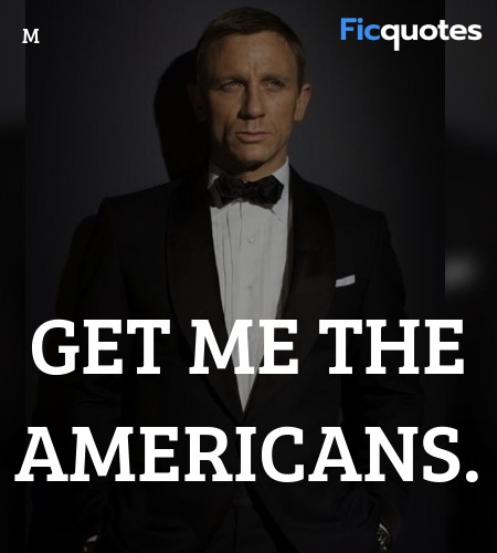 Get me the Americans quote image