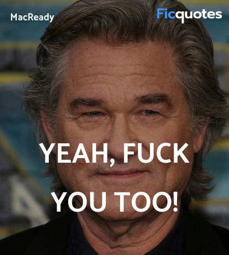 Yeah, fuck you too quote image
