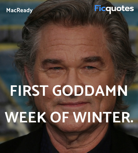 First goddamn week of winter quote image