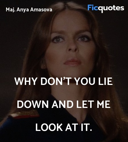Why don't you lie down and let me look at it... quote image