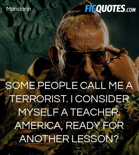 Some people call me a terrorist. I consider myself... quote image
