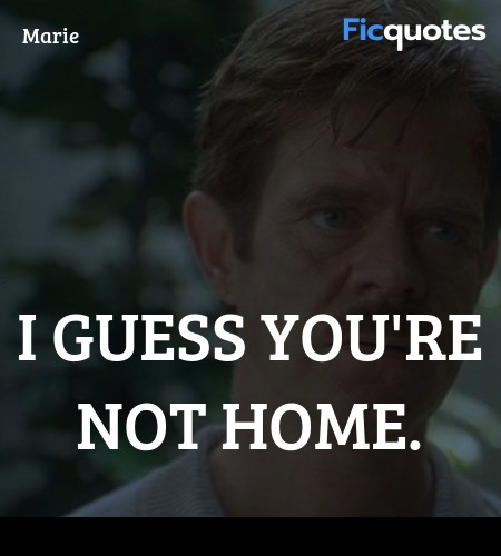 I guess you're not home quote image