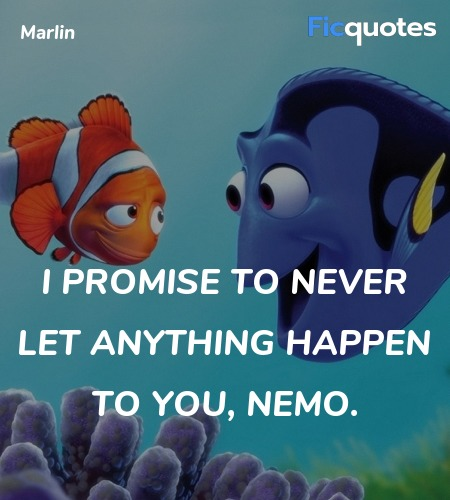 I promise to never let anything happen to you, ... quote image