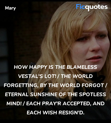How happy is the blameless vestal's lot! / The ... quote image