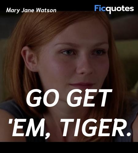 Go get 'em, tiger quote image