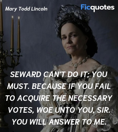 Seward can't do it; you must. Because if you fail ... quote image