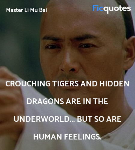 Crouching tigers and hidden dragons are in the ... quote image