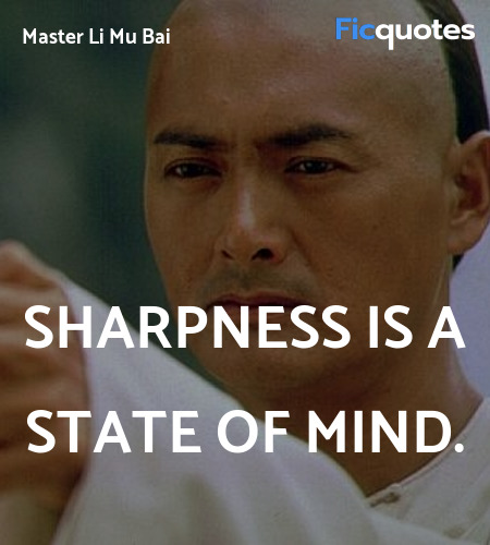 Sharpness is a state of mind quote image