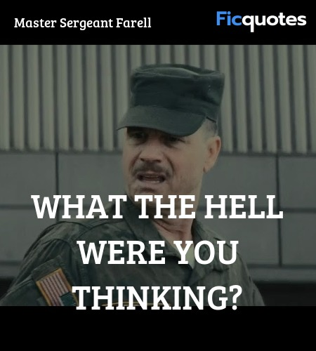 What the hell were you thinking quote image