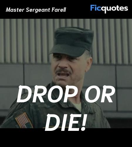 Drop or die quote image