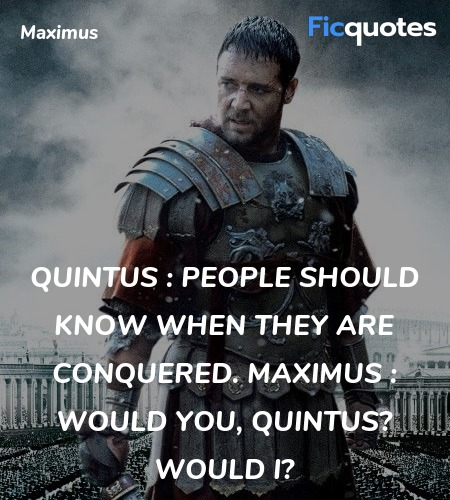 Would you, Quintus? Would I quote image