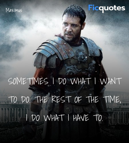 Sometimes I do what I want to do. The rest of the ... quote image