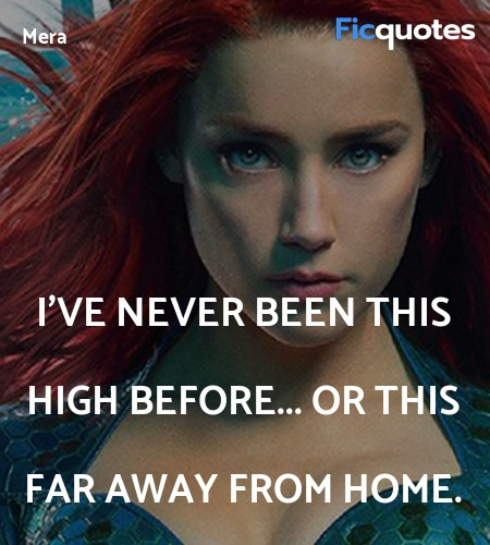 I've never been this high before... or this far ... quote image
