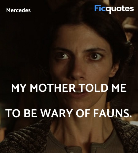 My mother told me to be wary of fauns quote image