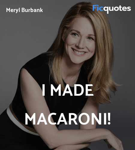 I made macaroni quote image