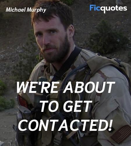 Michael Murphy Quotes - Lone Survivor