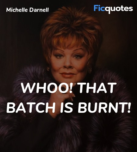 Whoo! That batch is burnt quote image