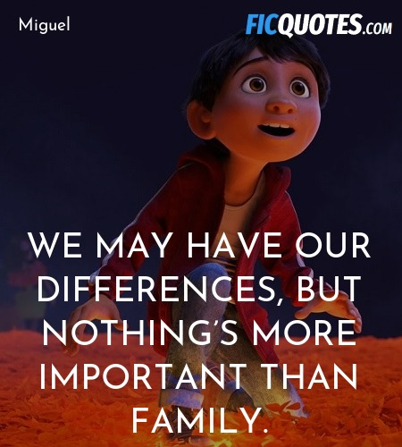 We may have our differences, but nothing's more ... quote image