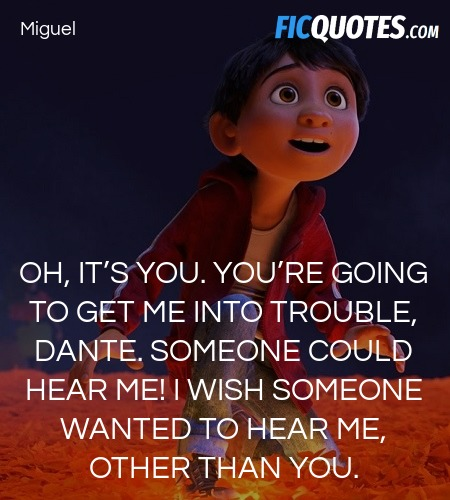 Oh, it's you. You're going to get me into ... quote image