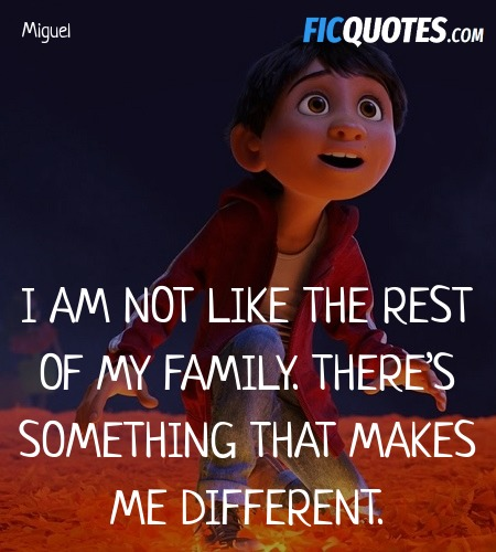 I am not like the rest of my family. There's ... quote image